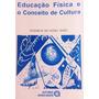 Livro Eduação Física E O Conceito De Cultura