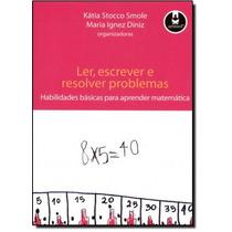 Ler, Escrever E Resolver Problemas: Habilidades Básicas Pa