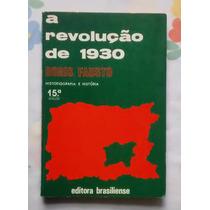 A Revolução De 30: História E Historiografia - Boris Fausto