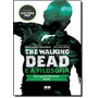 The Walking Dead E A Filosofia - William Irwin - Zumbis