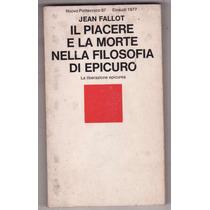 Fallot: Il Piacere E La Morte Nella Filosofia Di Epicuro