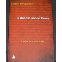 O Debate Sobre Deus Terry Eagleton Livro Novo