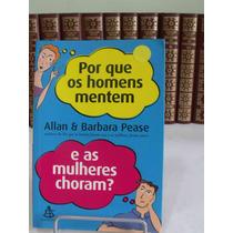 Livro: Por Que Os Homens Mentem E As Mulheres Choram?