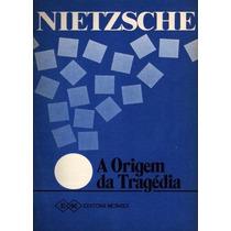 A Origem Da Tragédia Friedrich Wilhelm Nietzsche Fte Gratis