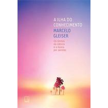 A Ilha Do Conhecimento Livro Marcelo Gleiser