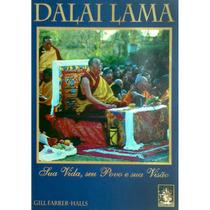 Dalai Lama - Sua Vida, Seu Povo E Sua Visão