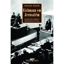 Eichmann Em Jerusalém. Um Relato Sobre A Banalidade Do Mal