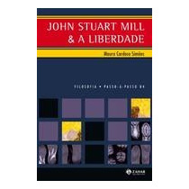 John Stuart Mill A Liberdade - Mauro Cardoso Simoes