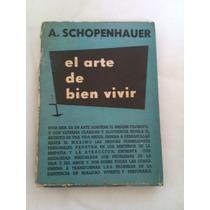 Livro: El Arte De Bien Vivir Schopenhauer Em Espanhol