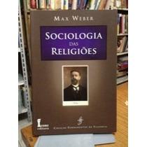 Sociologia Das Religiões - Max Weber (1ª Edição)