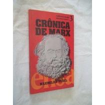 Maximilier Rubel - Crônica De Marx - Filosofia
