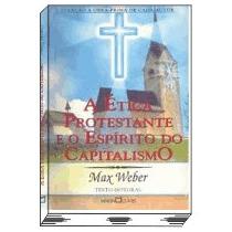 A Ética Protestante E O Espírito Do Capitalismo, Max Weber