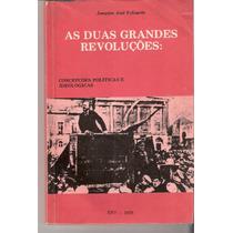 Livro As 2 Grandes Revoluções: Concepções Políticas E Ideoló