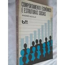 * Livro - Comportamento Econômico E Estruras Sociais