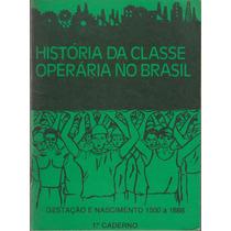 História Da Classe Operária No Brasil - 5 Vs - Ação Católica