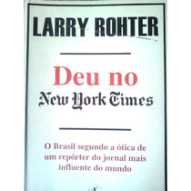 Larry Rohter Deu No New York Times Brasil Otica De Um Report