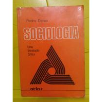 Sociologia - Uma Introdução Crítica - Pedro Demo
