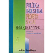 Política Industrial, Projeto Social - Henrique Rattner