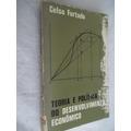 Livro - Celso Furtado - Teoria E Politica Do Desenvolvimento