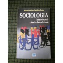 Sociologia Introduçao A Ciencia Da Sociedade - Maria Costa