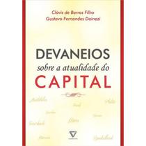 Devaneios Sobre A Atualidade Do Capital Livro Barros Filho