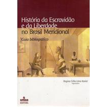 Livro: Historia Da Escravidao E Da Liberdade No Brasil
