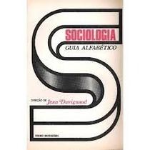 Livro Sociologia: Guia Alfabético - Jean Duvignaud Frete Grá