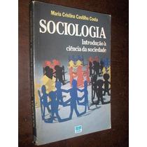 Sociologia Introdução A Ciencia Da Sociedade Maria Cristina
