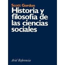Historia Y Filosofia De Las Ciencias Sociales De Gordon Scot