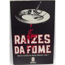 Livro: Minayo, Maria C. S. - Raízes Da Fome - Frete Grátis