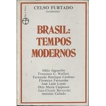 Brasil: Tempos Modernos - Celso Furtado(coord)