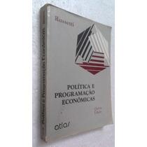 Livro Política E Programação Econômicas - José P. Rossetti