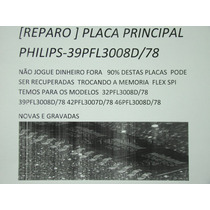 Reparo Placa Principal Philips 39pfl3008d/78 R$ 65,00
