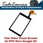 Tela Vidro Com Touch Screen Para Celular Htc Hero Google G3