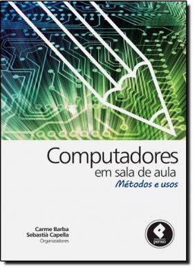 Computadores Em Sala De Aula: Métodos E Usos