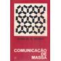 Livro Comunicação De Massa Charles R. Wright. 1ª Edição.