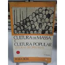 Livro - Cultura De Massa E Cultura Popular - Ecléa Bosi