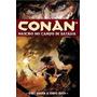 Conan - Nascido No Campo De Batalha - Novo - Lacrado