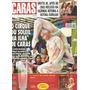 Revista Caras- Cirque Du Soleil/ Ivete Sangalo/ Tania Alves