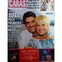 Caras Ed:1063 Xuxa E Junno Latino Didi Ivete Sabrina Sato
