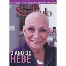 Hebe-veja São Paulo Ed.dez\2010-otimo Estado