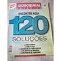 Revista Globo Rural Especial - 120 Soluções
