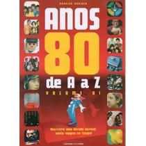 Anos 80 De A A Z Revista / Livro 100% Ilustrado Volume 01