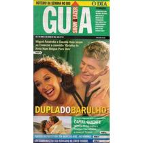 Guia Show E Lazer Cláudia Raia Miguel Falabella Gretchen Cpm