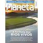 Revista Planeta A Crise Hídrica Rios Vivos Março 2013.