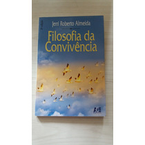 Livro: Filosofia Da Convivência - Jerri Roberto Almeida