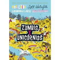 Zumbis X Unicórnios - Cassandra Clare, Scott Westerfeld