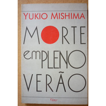 Morte Em Pleno Verão E Outras Histórias - Yukio Mishima
