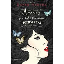 A Menina Que Colecionava Borboletas Livro Blog Bruna Vieira