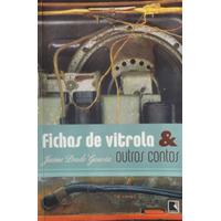 Fichas De Vitrola E Outros Contos - Jaime Prado Gouvêa
